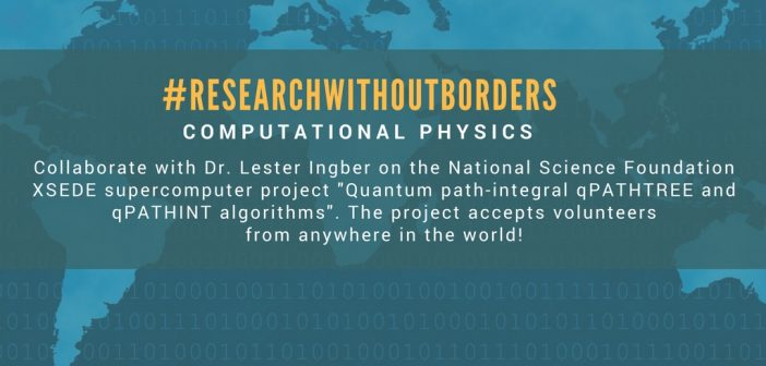 #ResearchWithoutBorders: Collaborate on a computational physics project with Dr. Lester Ingber