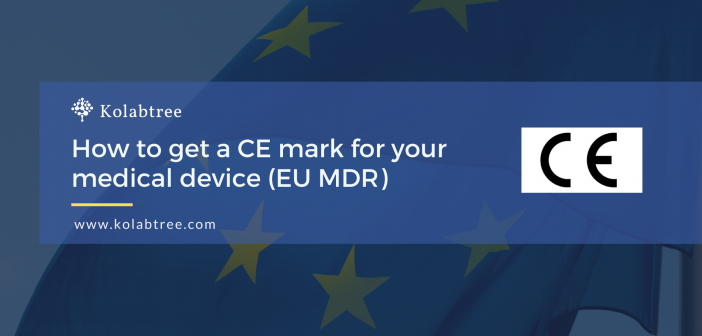 How to get a CE mark for your medical device (EU MDR)